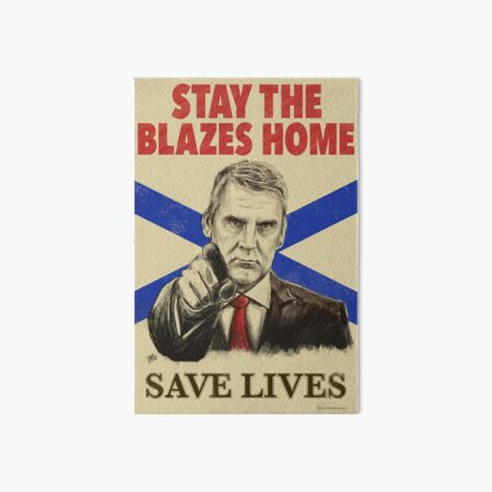 Stay the Blazes Home Poster Art Art Board Print