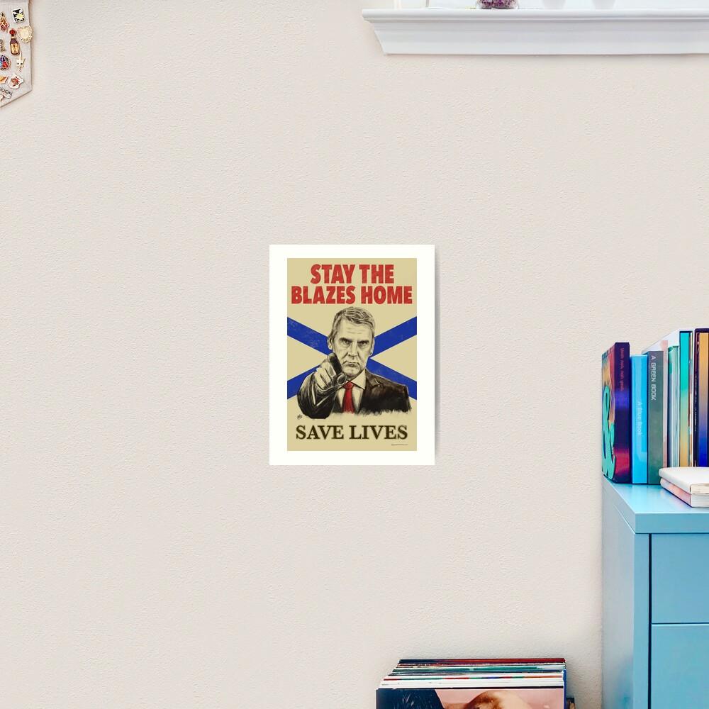 Stay the Blazes Home Poster Art Art Print