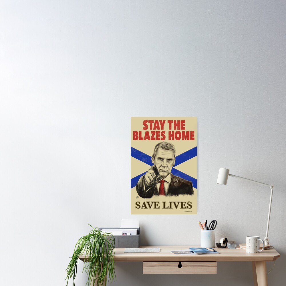 Stay the Blazes Home Poster Art Poster