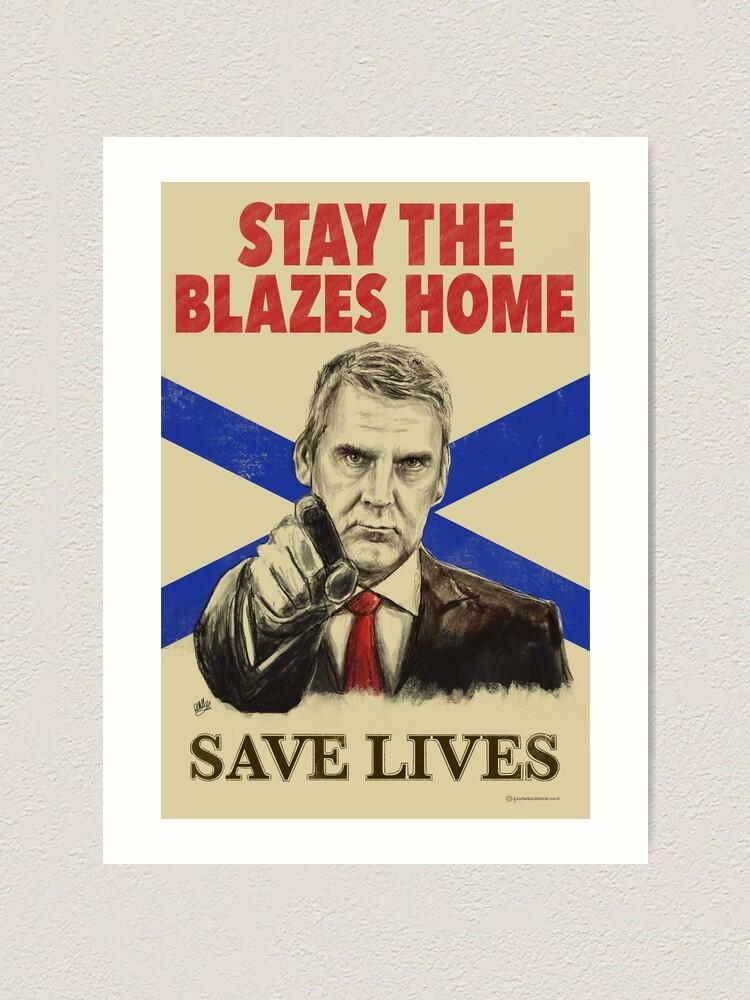 Alternate view of Stay the Blazes Home Poster Art Art Print