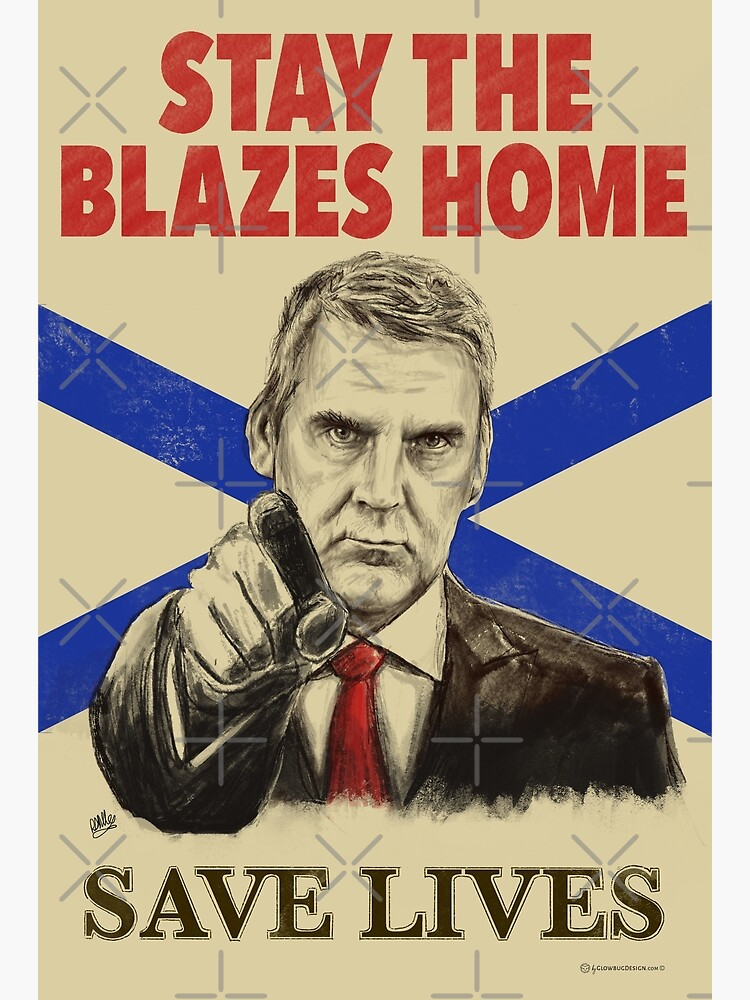 Stay the Blazes Home Poster Art by GlowbugDesign