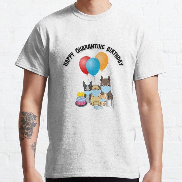 HAPPY QUARANTINED BIRTHDAY GIFT IDEA 2020 COVID-19 CORONAVIRUS CHU FLUO T-shirt classique