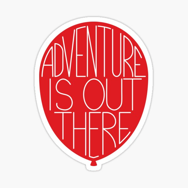 Adventure Is Out There - red balloon Sticker