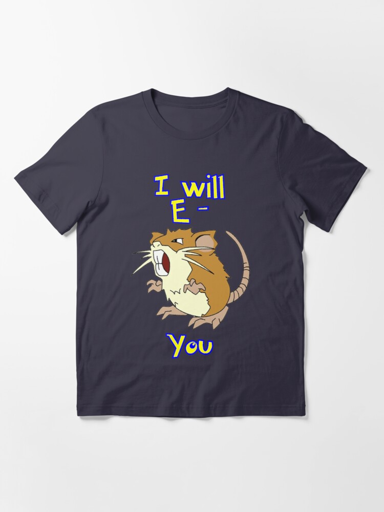 Alternate view of I will E-Raticate you!! Essential T-Shirt