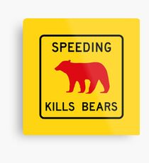 Speeding Kills Bears, Road Sign, California, USA Metal Print