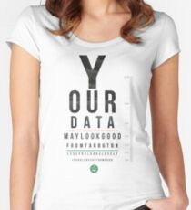 Your Data Looks Good From Far Women's Fitted Scoop T-Shirt