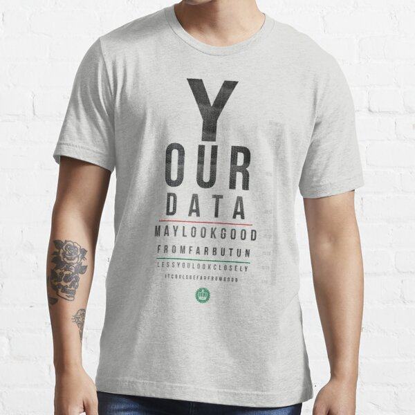 Your Data Looks Good From Far Essential T-Shirt