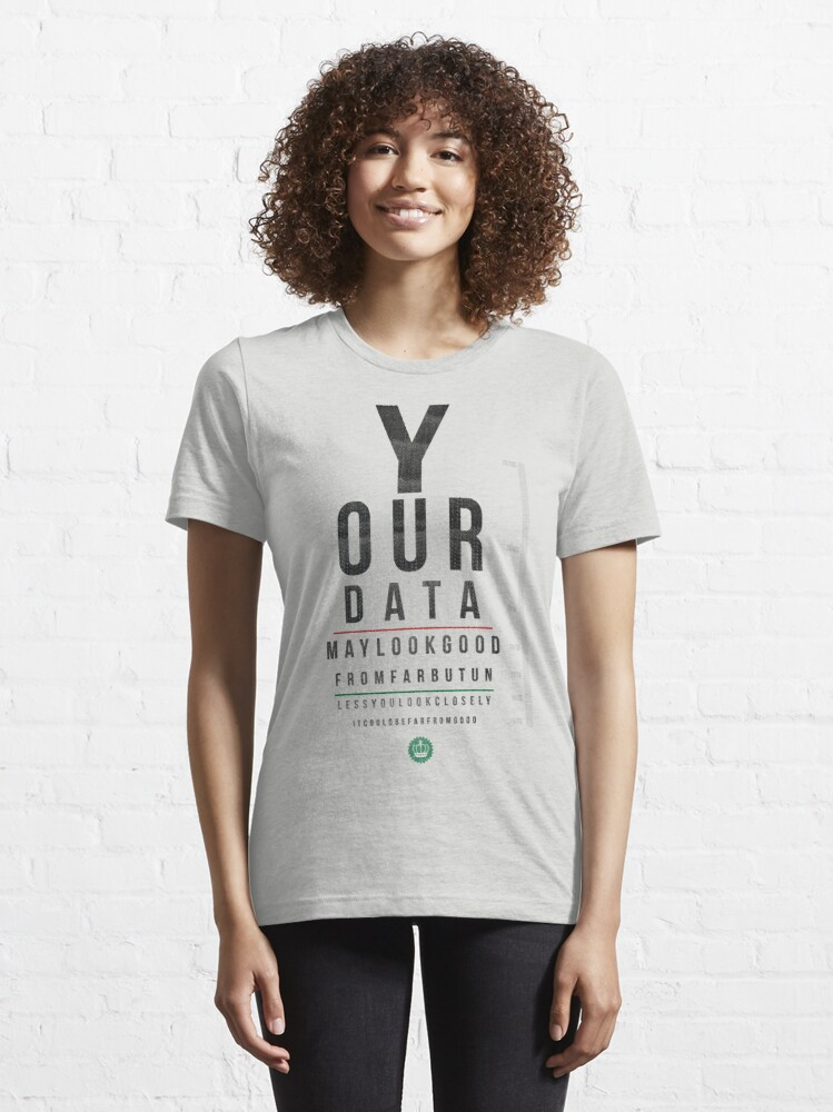 Alternate view of Your Data Looks Good From Far Essential T-Shirt