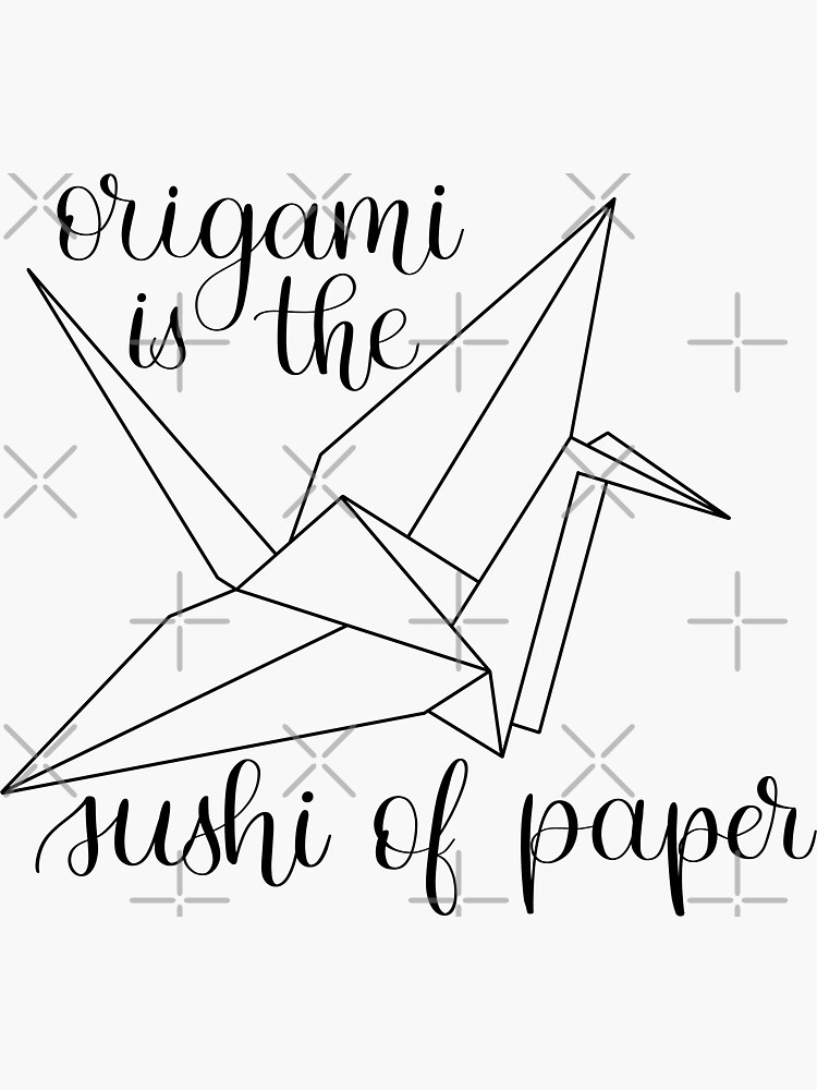 origami is the sushi of paper by CarliCreates