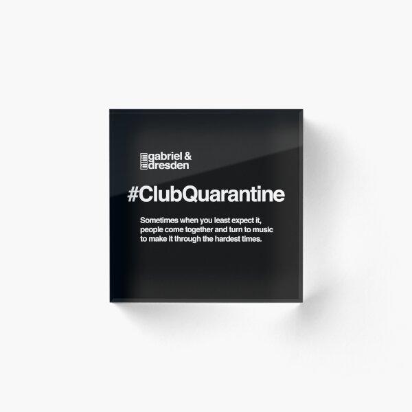 Gabriel & Dresden #ClubQuarantine White Logo Acrylic Block