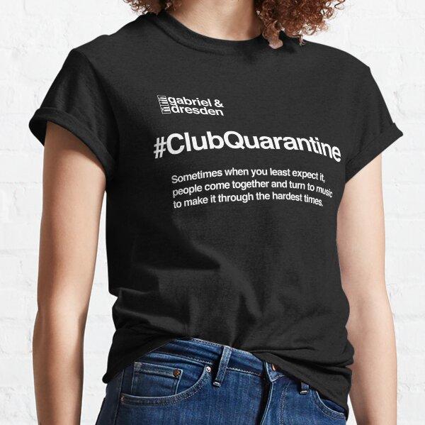 Gabriel & Dresden #ClubQuarantine White Logo Classic T-Shirt