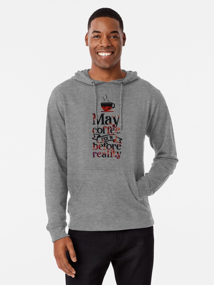 Alternate view of May Coffee Kick in Before Reality Text Art Lightweight Hoodie