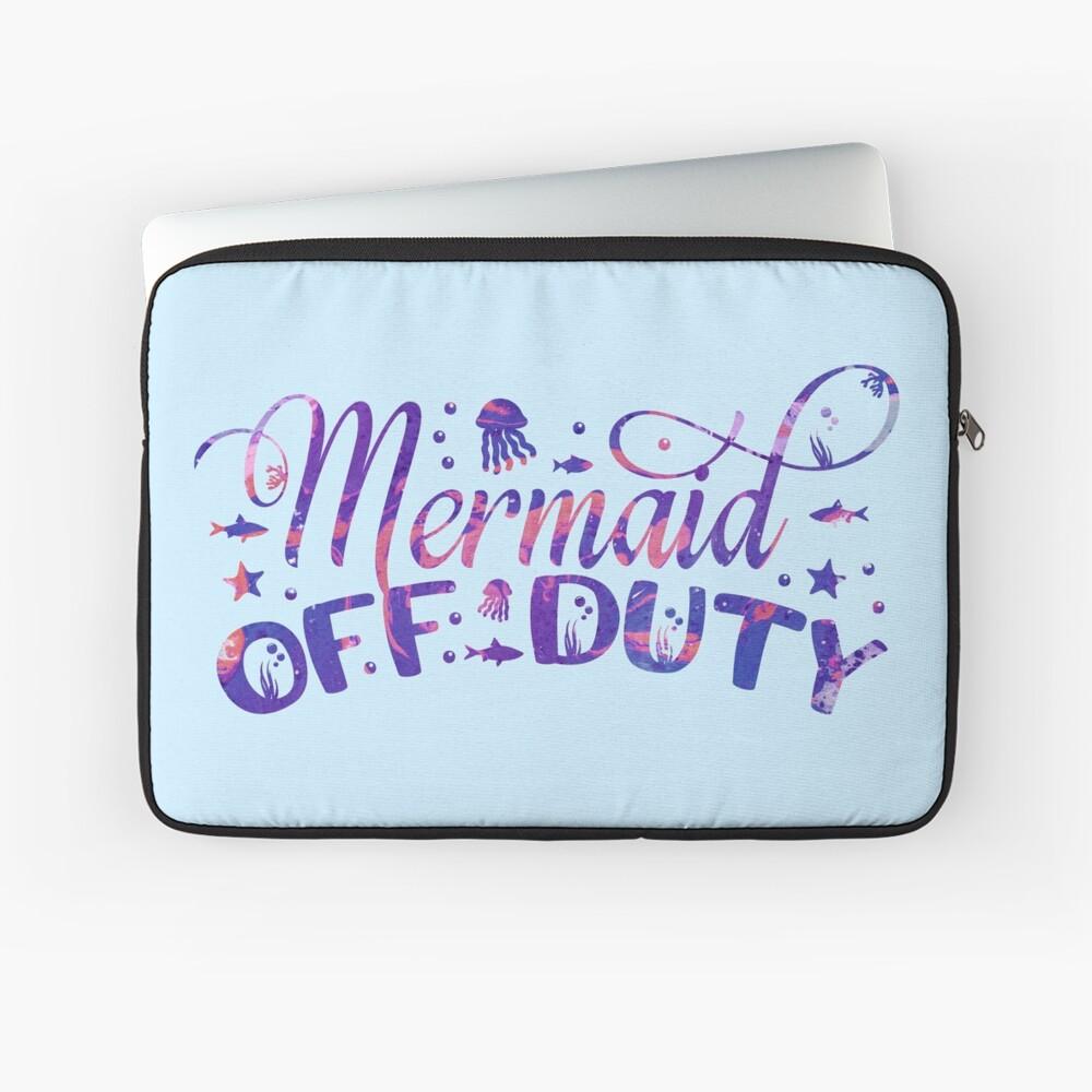 Mermaid Off Duty text art Laptop Sleeve