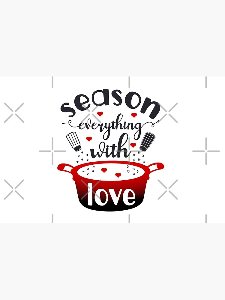 Season Everything With Love by MaeganCook