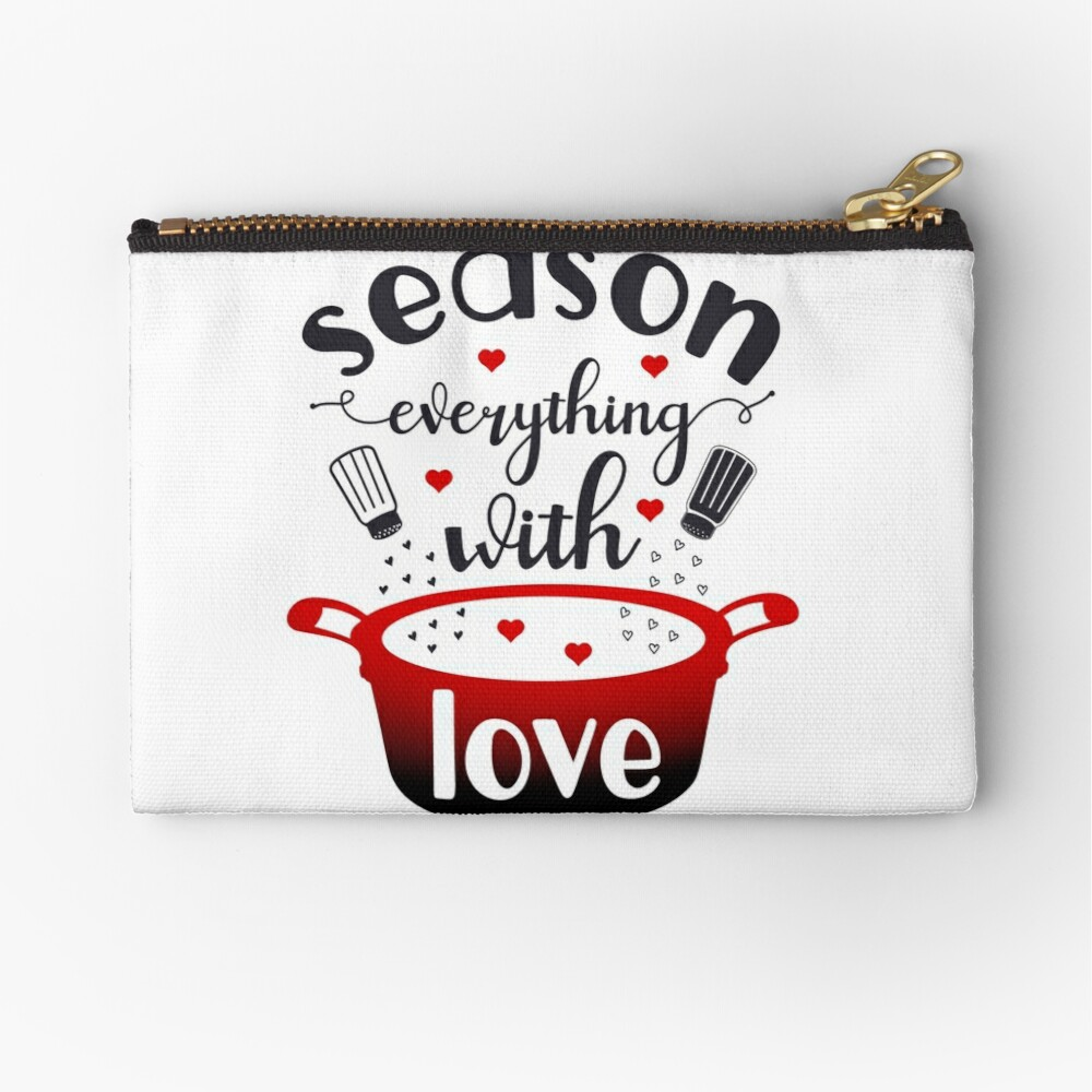 Season Everything With Love Zipper Pouch