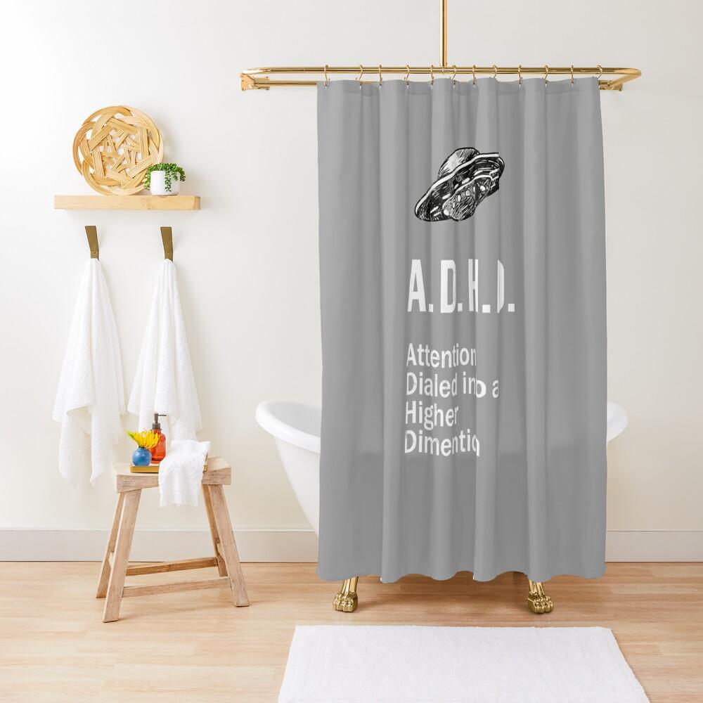 ADHD Funny Spaceship ADHD Awareness Higher Dimension Shower Curtain