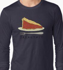 Pie for Breakfast Long Sleeve T-Shirt