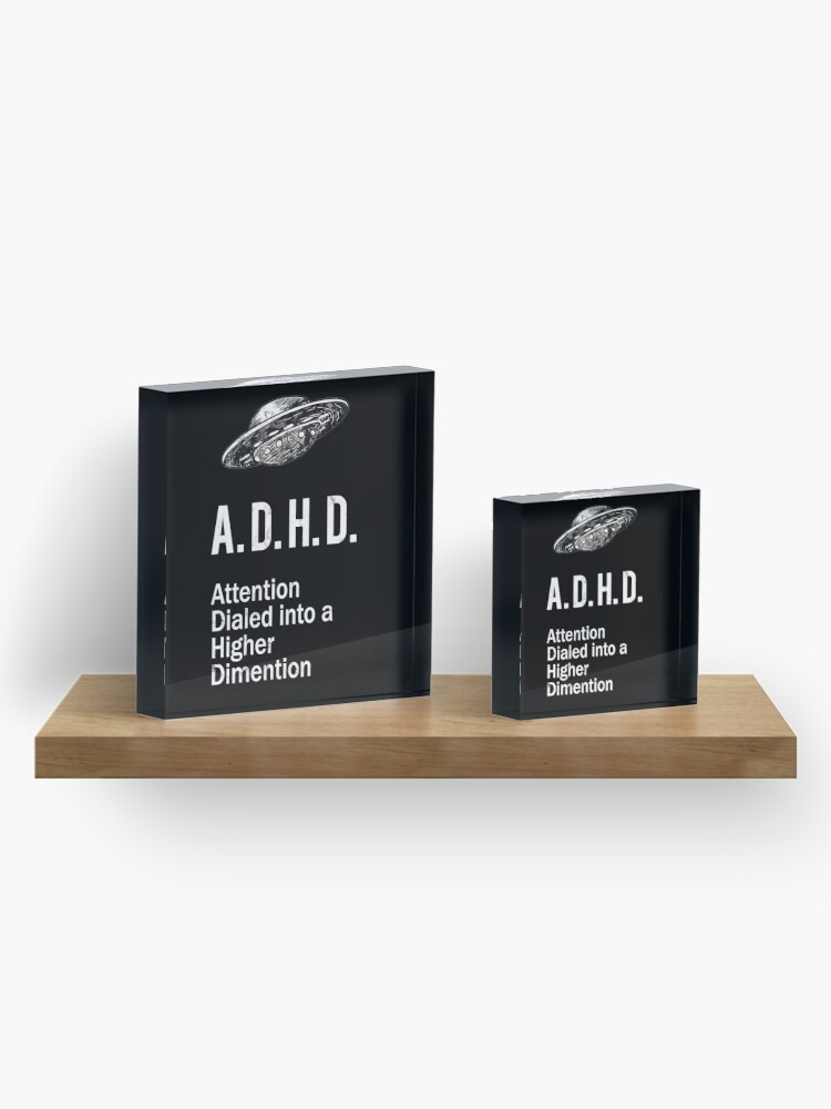 Alternate view of ADHD Funny Spaceship ADHD Awareness Higher Dimension Acrylic Block