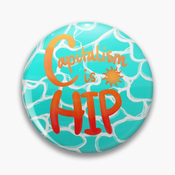 Capitalism is Hip by Yuuki G Pin