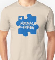 Normal Is Boring, Autism Awareness Unisex T-Shirt