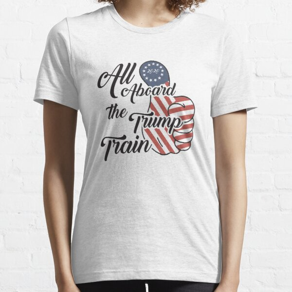 All aboard the Trump Train Essential T-Shirt
