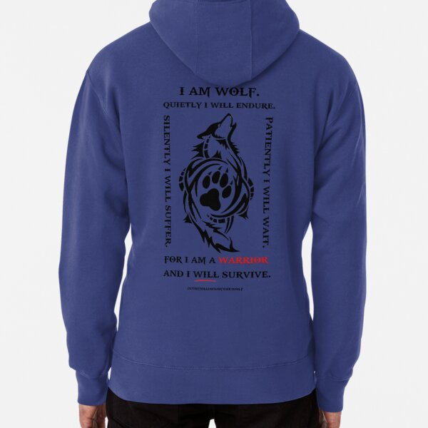 I Am Wolf. Quietly I Will Endure. Pullover Hoodie