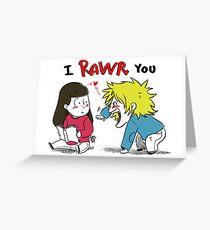 I Rawr You Greeting Card