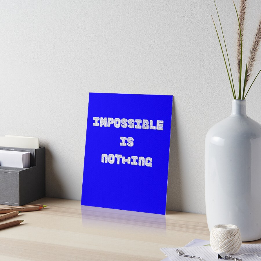 Impossible Is Nothing Art Board Print