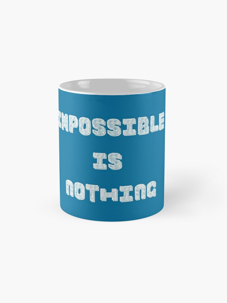 Alternate view of Impossible Is Nothing Mug