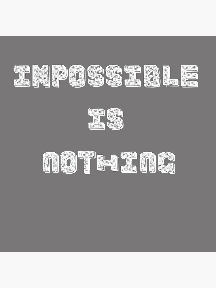 Impossible Is Nothing by lifestyledream