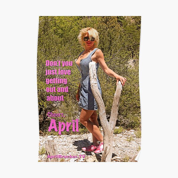 Out and about with April Brucker! Poster
