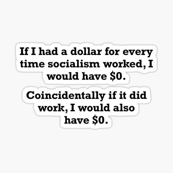 Anti Socialism Funny Joke Sticker