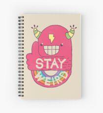 STAY WEIRD! Spiral Notebook