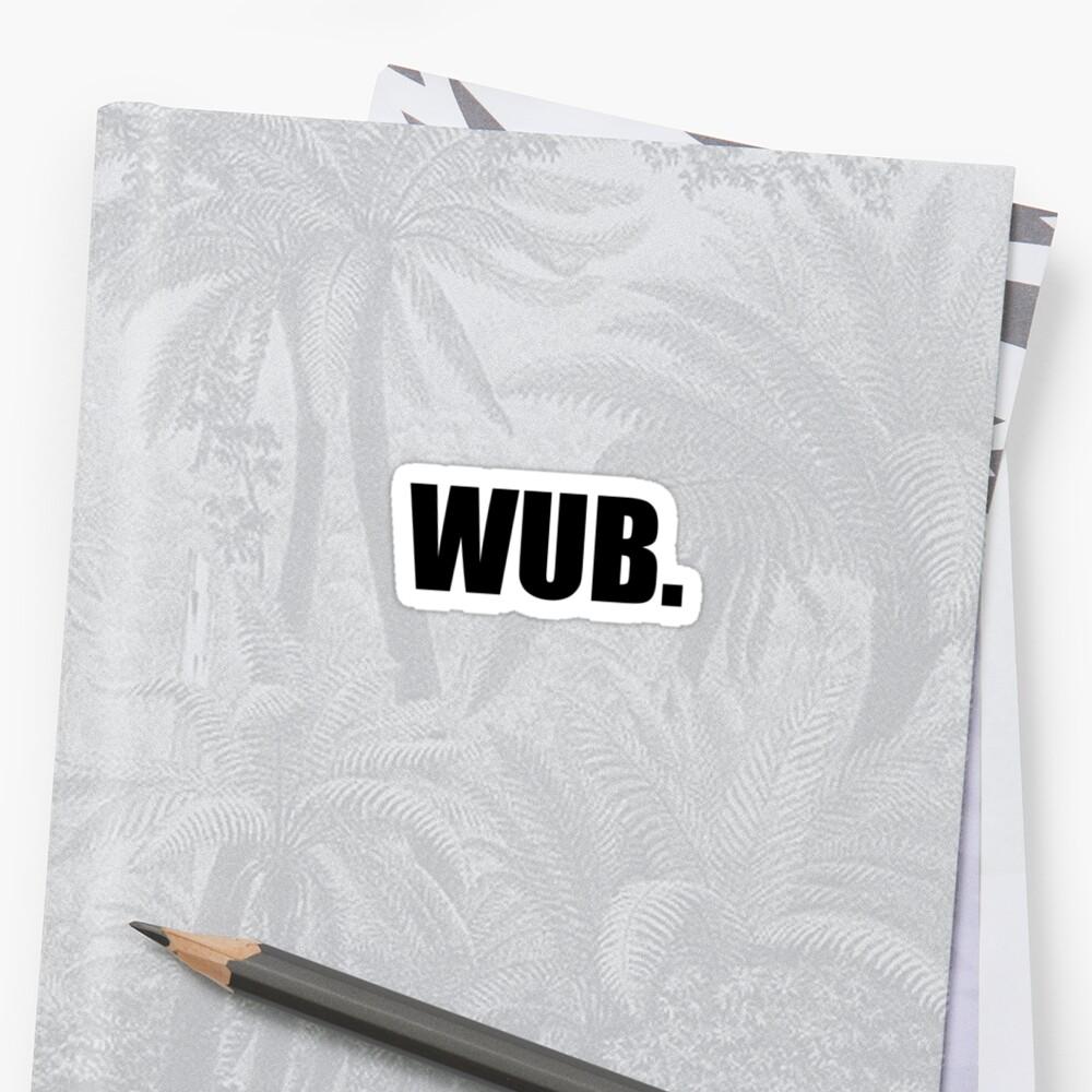 WUB  by Eamonn Gilligan