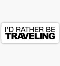 I'd rather be Traveling Sticker