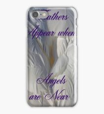 Feathers Appear when Angels are near iPhone Case/Skin