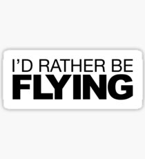 I'd rather be Flying Sticker