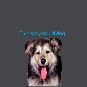 This is my gaurd dog roofus by eamonnPG