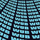 WUB WUB WUB by Eamonn Gilligan