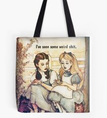I've seen some weird shit Tote Bag