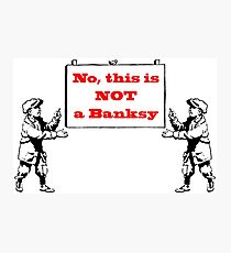 No, this is not a Banksy Photographic Print