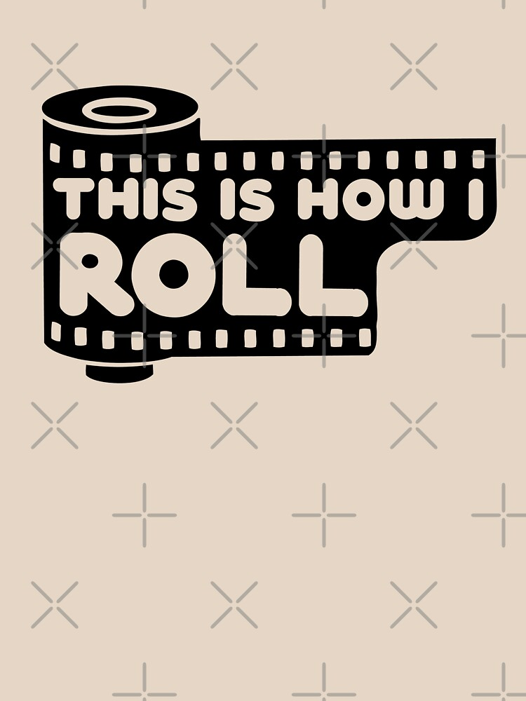 This Is How I Roll | Women's T-Shirt