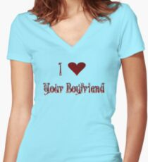 I Love Your Boyfriend Women's Fitted V-Neck T-Shirt
