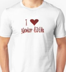 I Love Your Wife Unisex T-Shirt