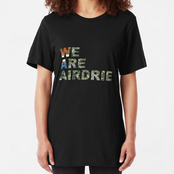 We Are Airdrie Slim Fit T-Shirt