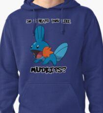 So I heard you like Mudkips? Pullover Hoodie