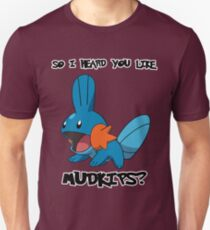 So I heard you like Mudkips? Unisex T-Shirt