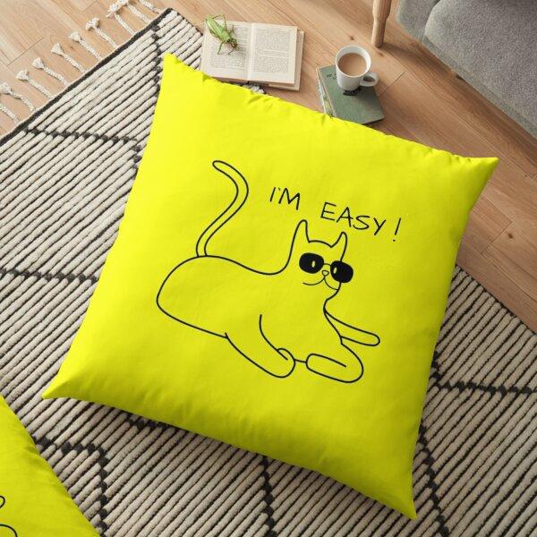 I`m  easy ! Floor Pillow