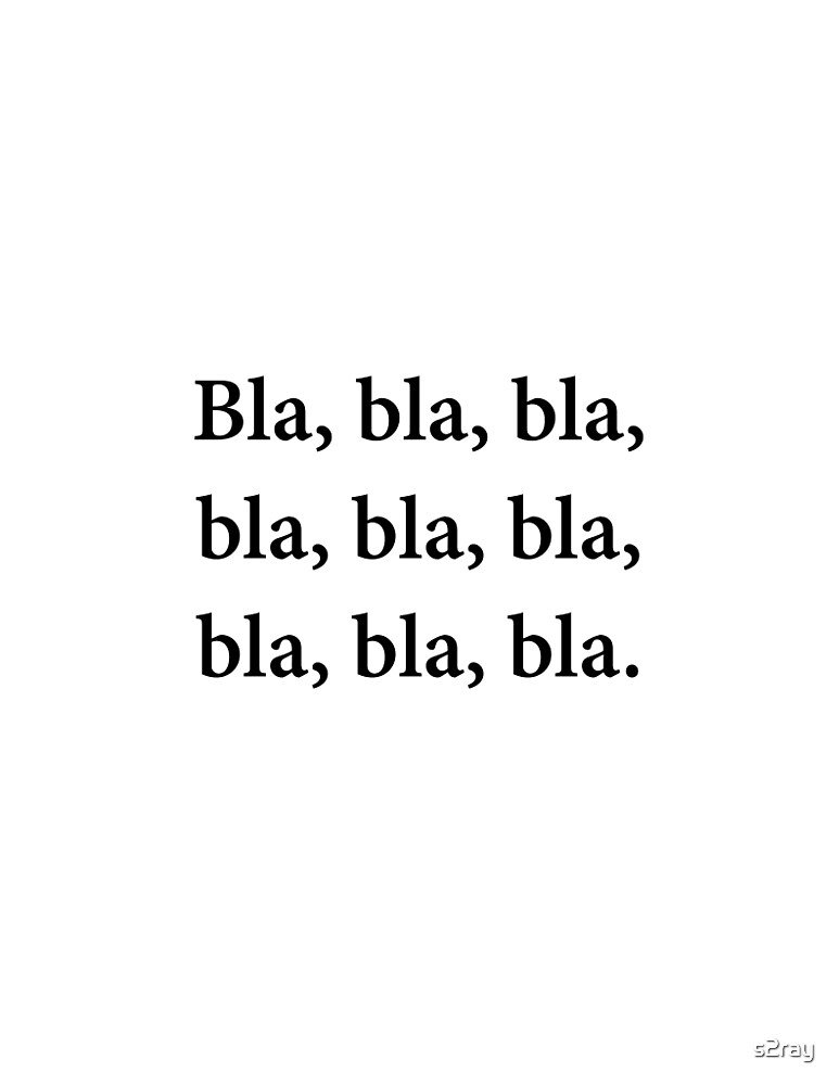 Bla, bla, bla. by s2ray