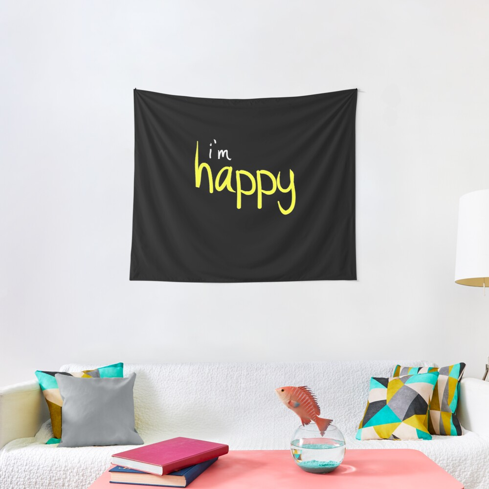 Happy Funny Im Happy Sassy Happy Quote Design Tapestry